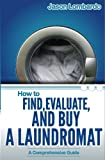How To Find, Evaluate, and Buy a Laundromat