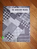 The Handloom Weaves: An Analysis and Classification of the 55 Most Important Harness Controlled Weaves For The Handloom (Shuttle Craft Guild Monograph, No 33) (0916658406) by Tidball, Harriet