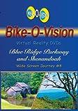 Bike-O-Vision Cycling Video Number Eight:  Blue Ridge Parkway & Shenandoah (Widescreen)