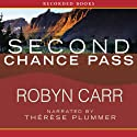 Second Chance Pass: Virgin River, Book 5 Audiobook by Robyn Carr Narrated by Therese Plummer
