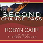 Second Chance Pass: Virgin River, Book 5 (       UNABRIDGED) by Robyn Carr Narrated by Therese Plummer