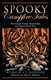 img - for Spooky Campfire Tales: Hauntings, Strange Happenings, and Supernatural Lore book / textbook / text book
