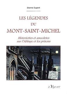 Les légendes du Mont-Saint-Michel : historiettes et anecdotes sur l'abbaye et les prisons, Dupont, Etienne