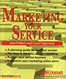 Marketing Your Service (Self-Counsel Business Series)