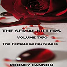 The Serial Killers, Book 2: The Female Serial Killers Audiobook by Rodney Cannon Narrated by David L. White