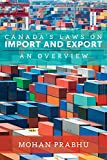 Canada's Laws on Import and Export An Overview