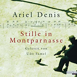 Stille in Montparnasse Hörbuch