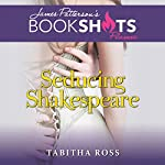 Seducing Shakespeare | Tabitha Ross,James Patterson - foreword