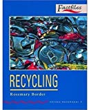 Oxford Bookworms Factfiles: Stage 3: 1,000 Headwords Recycling (0194228061) by Border, Rosemary