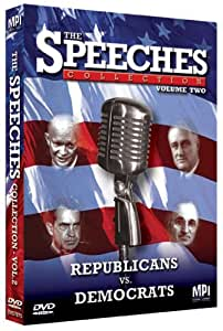 The Speeches Collections, Vol. 2: Republicans vs. Democrats