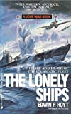 Lonely Ships (0515099570) by Hoyt, Edwin P.