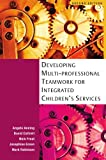 img - for Developing Multiprofessional Teamwork for Integrated Children's Services book / textbook / text book