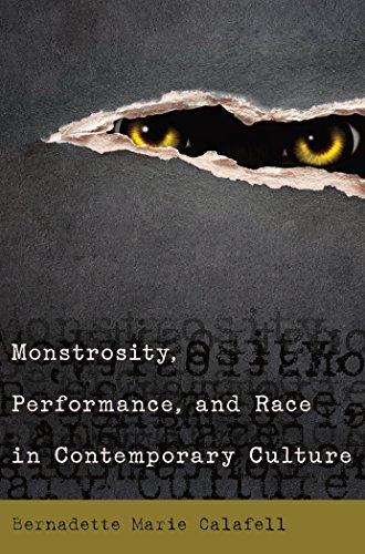 Download Monstrosity, Performance, and Race in Contemporary Culture