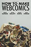 How To Make Web Comics By Scott Kurtz & Kristopher Straub