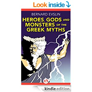 Heroes Gods And Monsters Of The Greek Myths Bernard