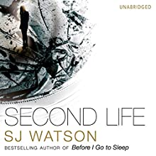 Second Life (       UNABRIDGED) by S J Watson Narrated by Imogen Church