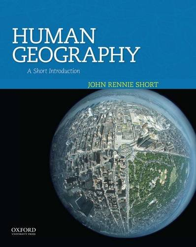 Human Geography: A Short Introduction, by John Rennie Short