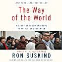 The Way of the World: A Story of Truth and Hope in an Age of Extremism (       UNABRIDGED) by Ron Suskind Narrated by Alan Sklar