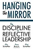 img - for Hanging the Mirror: The Discipline of Reflective Leadership book / textbook / text book