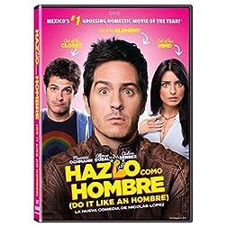 Hazlo Como Hombre - ''Do it Like an Hombre''
