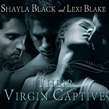 Their Virgin Captive: Masters of Menage, Book 1 (       UNABRIDGED) by Lexi Blake, Shayla Black Narrated by Serena Daniels