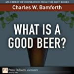 What Is a Good Beer?