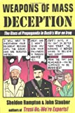Weapons of Mass Deception: The Uses of Propaganda in Bush's War in Iraq (1585422762) by Rampton, Sheldon