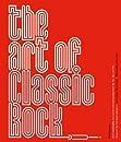 The Art of Classic Rock