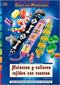 Pulseras y Collares Tejidos con Cuentas (Crea con Patrones) (Spanish
