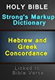 img - for Holy Bible with Strong's Markup, Dictionary and Hebrew and Greek Concordance (Linked to Bible Verses) - Old Testament book / textbook / text book
