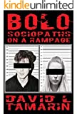 BOLO: Sociopaths On A Rampage