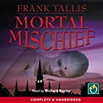 Mortal Mischief (       UNABRIDGED) by Frank Tallis Narrated by Richard Burnip