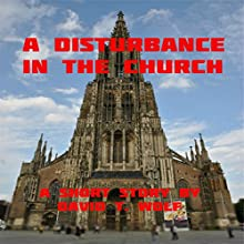 A Disturbance in the Church (       UNABRIDGED) by David Wolf Narrated by Jack de Golia