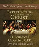 Experiencing the Mystery of Christ: Meditations from the Oratory (1592764045) by Jerry Cleffi