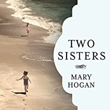 Two Sisters (       UNABRIDGED) by Mary Hogan Narrated by Randye Kaye