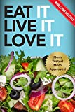 The Whole Food Lifestyle: Eat It, Live It, Love It: 30 Day Whole Food Diet