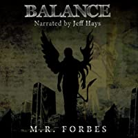 Balance: The Divine Book One (       UNABRIDGED) by M.R. Forbes Narrated by Jeff Hays