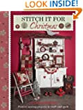 Stitch it for Christmas: Festive Sewing Projects to Craft and Quilt