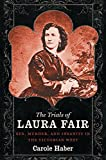 img - for The Trials of Laura Fair: Sex, Murder, and Insanity in the Victorian West book / textbook / text book