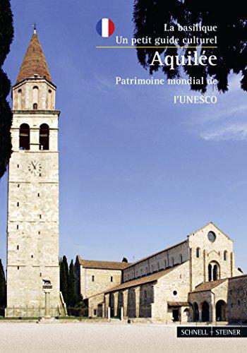 Aquileia: La Basilique-un Petit Guide Culturel Patrimoine Mondial De L'unesco