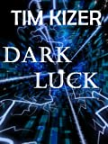 Dark Luck (A Suspense Thriller)