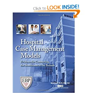 Hospital Case Management Models: Evidence for Connecting the Boardroom