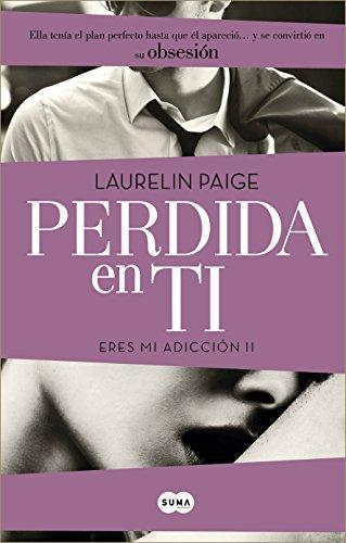 Laurelin Paige - Perdida en ti (Eres mi adicción II)