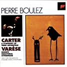 Carter: Symphony of Three Orchestras, Varese: Deserts; Equatorial; Hyperprism