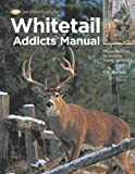 img - for Whitetail Addicts Manual: Proven Methods for Hunting Trophy Whitetail (The Complete Hunter) book / textbook / text book