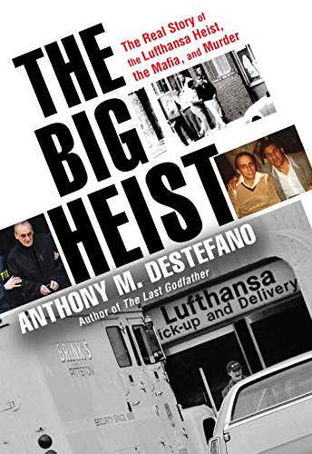 the-big-heist-the-real-story-of-the-lufthansa-heist-the-mafia-and-murder