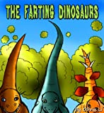 Children s Book: The Farting Dinosaurs (A Bedtime Story For Childrens Ages 4-8)
