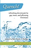 img - for Quench! refreshing devotionals by gay, trans, and affirming Christians book / textbook / text book