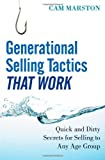img - for Generational Selling Tactics that Work: Quick and Dirty Secrets for Selling to Any Age Group book / textbook / text book