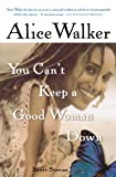 You Can't Keep a Good Woman Down (015602862X) by Walker, Alice